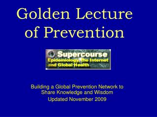 Golden Lecture  of Prevention