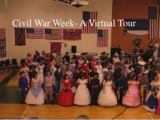 The Civil War Ball- A Virtual Tour