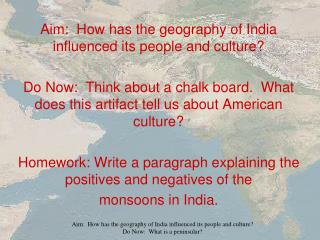 Aim:  How has the geography of India influenced its people and culture?