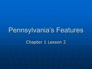 Pennsylvania's Features