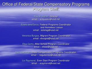 Office of Federal/State Compensatory Programs Program Staff: