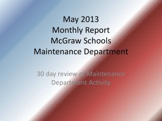 May 2013 Monthly Report McGraw Schools Maintenance Department