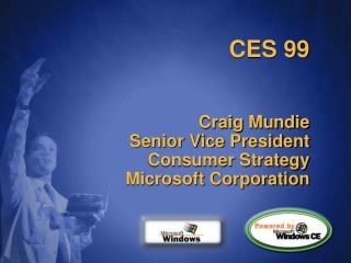 CES 99 Craig Mundie Senior Vice President Consumer Strategy Microsoft Corporation