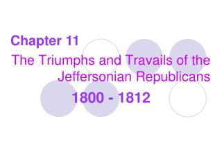 The Triumphs and Travails of the Jeffersonian Republicans