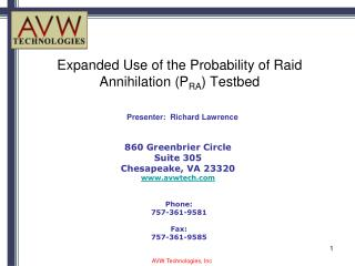 Expanded Use of the Probability of Raid Annihilation (P RA ) Testbed