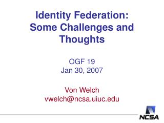 Identity Federation: Some Challenges and Thoughts OGF 19 Jan 30, 2007