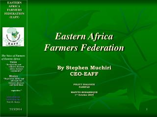 Eastern Africa Farmers Federation By Stephen Muchiri CEO-EAFF POLICY DIALOGUE  FANRPAN MAPUTO-MOZAMBIQUE 1 st  October 2