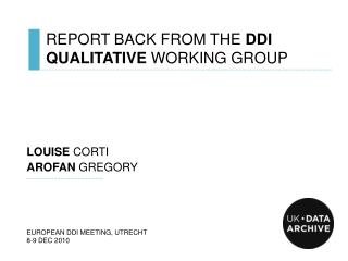 REPORT BACK FROM THE  DDI QUALITATIVE  WORKING GROUP