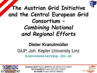 The Austrian Grid Initiative and the Central European Grid Consortium –  Combining National  and Regional Efforts