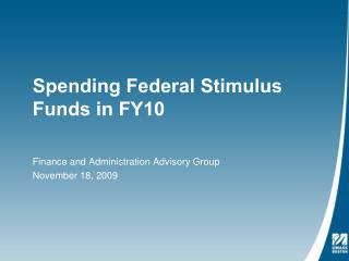 Spending Federal Stimulus Funds in FY10
