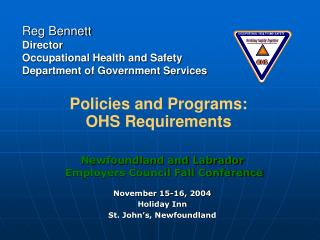 Reg Bennett Director Occupational Health and Safety  Department of Government Services