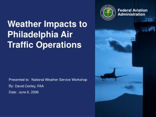 Weather Impacts to Philadelphia Air Traffic Operations