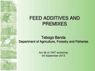 FEED ADDITIVES AND PREMIXES