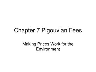 Chapter 7 Pigouvian Fees
