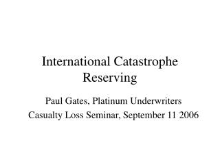 International Catastrophe Reserving