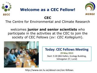 Welcome as a CEC Fellow! CEC The Centre for Environmental and Climate Research