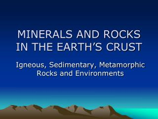 MINERALS AND ROCKS IN THE EARTH'S CRUST