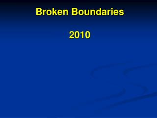 Broken Boundaries 2010