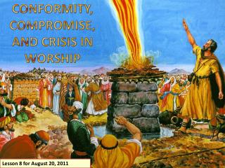 CONFORMITY, COMPROMISE, AND CRISIS IN WORSHIP