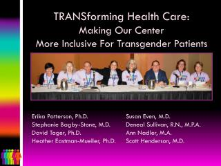 TRANSforming Health Care:  Making Our Center  More Inclusive For Transgender Patients