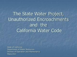 The State Water Project, Unauthorized Encroachments and  the  California Water Code