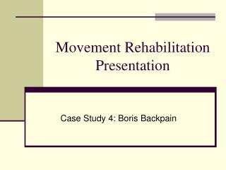 Movement Rehabilitation Presentation
