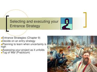 Selecting and executing your  Entrance Strategy