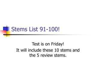 Stems List 91-100!