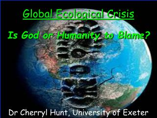 Global Ecological Crisis Is God or Humanity to Blame?