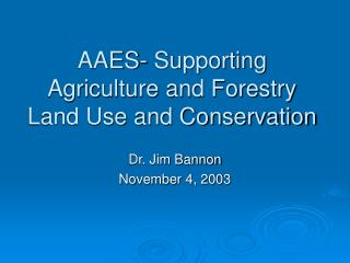 AAES- Supporting Agriculture and Forestry Land Use and Conservation