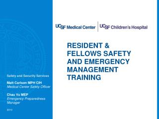 RESIDENT & FELLOWS SAFETY AND EMERGENCY MANAGEMENT TRAINING