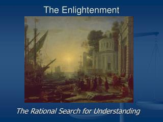 The Enlightenment 1660 - 1798
