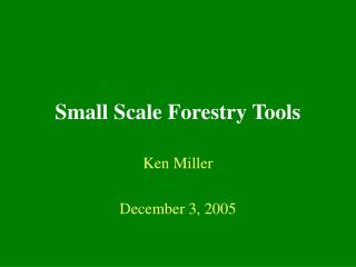 Small Scale Forestry Tools