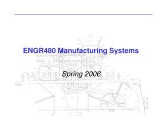 ENGR480 Manufacturing Systems