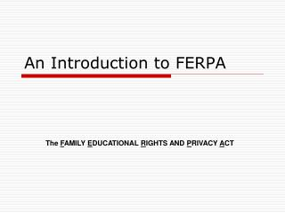An Introduction to FERPA