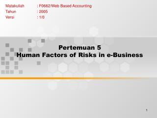 Pertemuan 5 Human Factors of Risks in e-Business