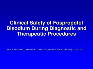 Clinical Safety of Fospropofol Disodium During Diagnostic and Therapeutic Procedures