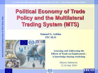 Political Economy of Trade Policy and the Multilateral Trading System (MTS)