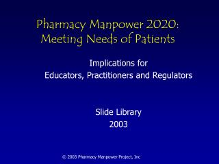 Pharmacy Manpower 2020: Meeting Needs of Patients