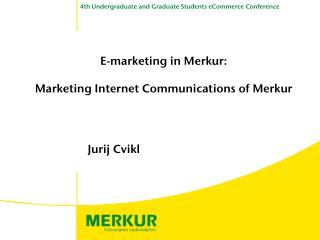 E-marketing in Merkur: Marketing Internet Communications  o f Merkur