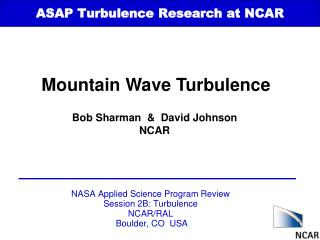 ASAP Turbulence Research at NCAR