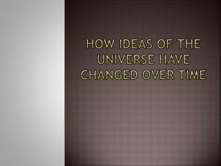 How ideas of the universe have changed over time