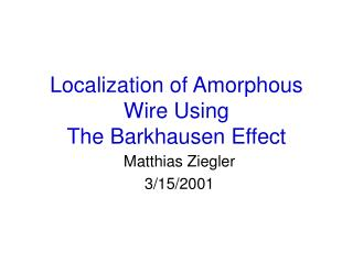 Localization of Amorphous Wire Using The Barkhausen Effect