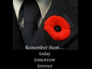Remember them…  today tomorrow  forever