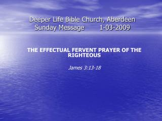 Deeper Life Bible Church, Aberdeen Sunday Message	1-03-2009