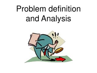 Problem definition and Analysis