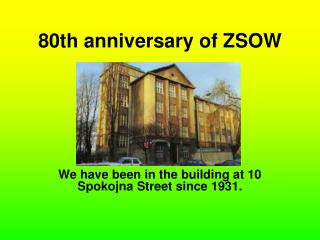 80th anniversary of ZSOW