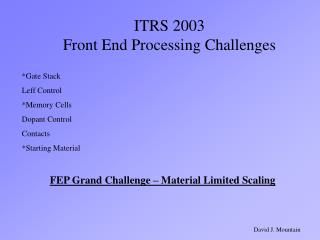 ITRS 2003 Front End Processing Challenges
