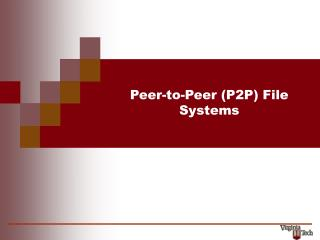 Peer-to-Peer (P2P) File Systems