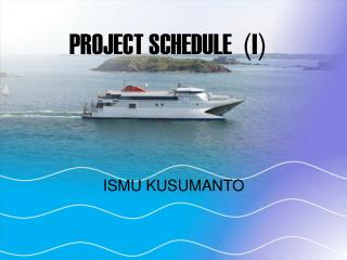 PROJECT SCHEDULE   ( I )